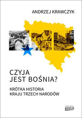 Andrzej Krawczyk - Czyja jest Bośnia