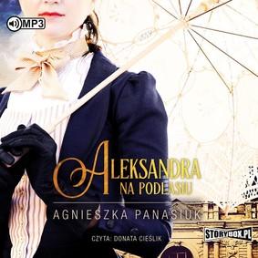 Agnieszka Panasiuk - Aleksandra. Na Podlasiu
