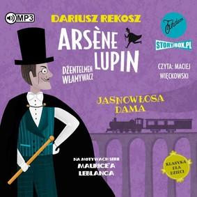Dariusz Rekosz, Maurice Leblanc - Jasnowłosa dama. Arsène Lupin dżentelmen włamywacz. Tom 5