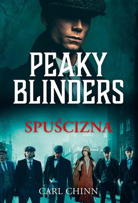 Carl Chinn - Peaky Blinders. Spuścizna / Carl Chinn - Peaky Blinders. The Legacy