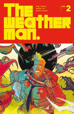 Jody LeHeup - The Weatherman. Tom 2 / Jody LeHeup - The Weatherman, Vol. 2