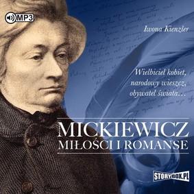 Iwona Kienzler - Mickiewicz. Miłości i romanse