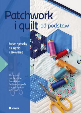 Marzena Krzewicka - Patchwork i quilt od podstaw