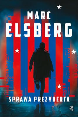 Marc Elsberg - Sprawa prezydenta