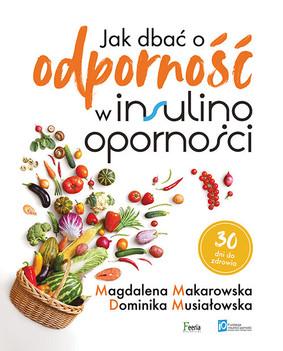 Magdalena Makarowska, Dominika Musiałowska - Jak dbać o odporność w insulinooporności