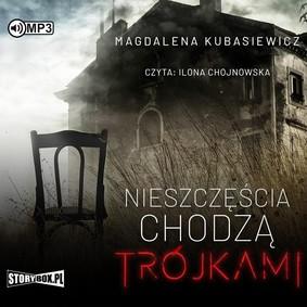 Magdalena Kubasiewicz - Nieszczęścia chodzą trójkami