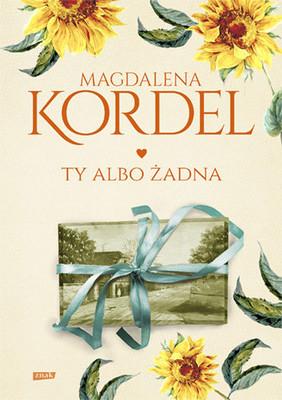 Magdalena Kordel - Ty albo żadna