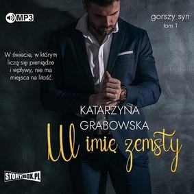 Katarzyna Grabowska - W imię zemsty. Gorszy syn. Tom 1