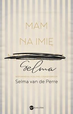 Selma van de Perre - Mam na imię Selma / Selma van de Perre - My Name Is Selma