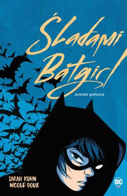 Sarah Kuhn, Nicole Goux - Śladami Batgirl