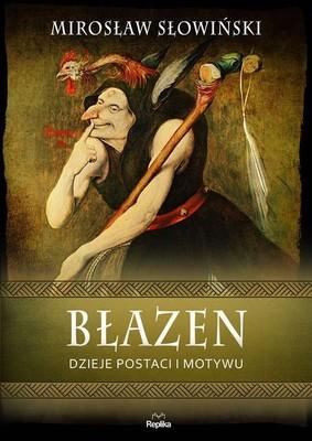Mirosław Słowiński - Błazen. Dzieje postaci i motywu