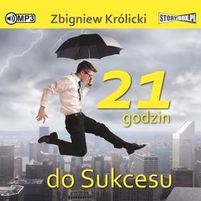 Zbigniew Królicki - 21 godzin do sukcesu