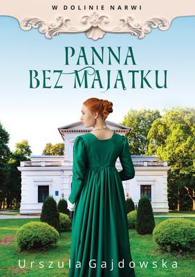 Urszula Gajdowska - Panna bez majątku. W dolinie Narwi