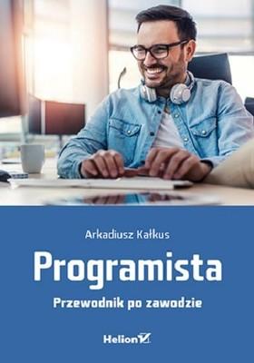 Arkadiusz Kałkus - Programista. Przewodnik po zawodzie