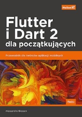 Alessandro Biessek - Flutter i Dart 2 dla początkujących. Przewodnik dla twórców aplikacji mobilnych