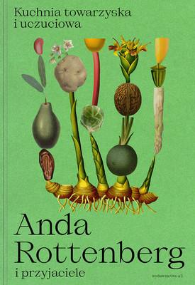 Anda Rottenberg - Kuchnia towarzyska i uczuciowa
