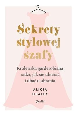 Alicia Healey - Sekrety stylowej szafy