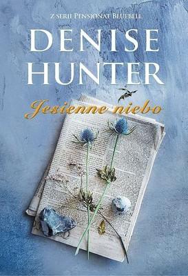 Denise Hunter - Jesienne niebo. Pensjonat Bluebell. Tom 3