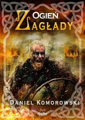 Daniel Komorowski - Ogień zagłady