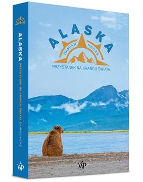 Damian Hadaś - Alaska. Przystanek na krańcu świata