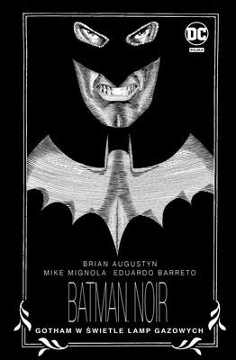 Brian Augustyn, Mike Mignola - Gotham w świetle lamp gazowych. Batman Noir