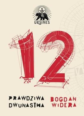 Bogdan Widera - Prawdziwa dwunastka