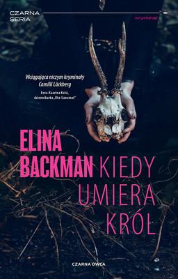 Elina Backman - Kiedy umiera król