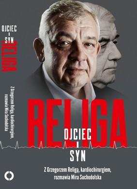 Grzegorz Religa, Mira Suchodolska - Religa. Ojciec i syn