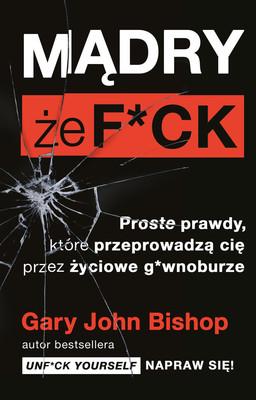 Gary John Bishop - Madry że F*ck