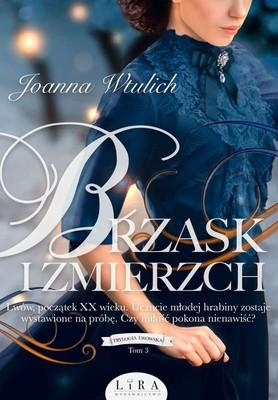 Joanna Wtulich - Brzask i zmierzch. Trylogia lwowska. Tom 3