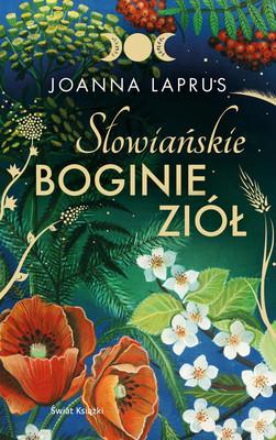 Joanna Laprus - Słowiańskie Boginie Ziół