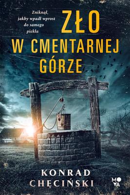 Konrad Chęciński - Zło w Cmentarnej Górze