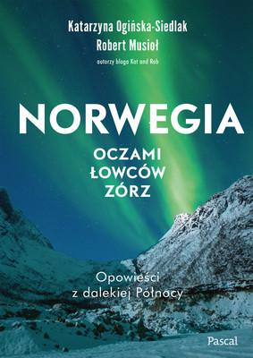 Katarzyna Ogińska-Siedla - Norwegia oczami łowców zórz