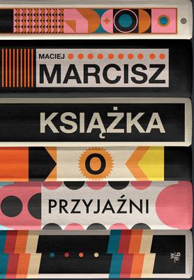 Maciej Marcisz - Książka o przyjaźni