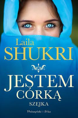 Laila Shukri - Jestem córką szejka
