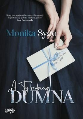Monika Sygo - A ty będziesz dumna