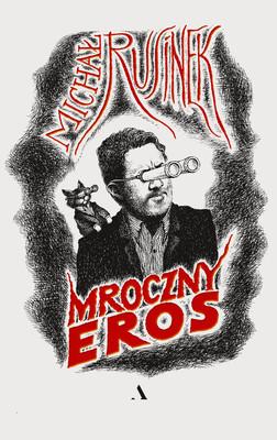Michał Rusinek - Mroczny Eros