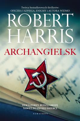 Robert Harris - Archangielsk / Robert Harris - Archangel