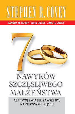 Stephen Covey - 7 nawyków skutecznego małżeństwa