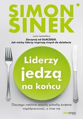 Simon Sinek - Liderzy jedzą na końcu