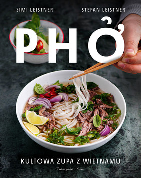 Simi Leistner, Stefan Leistner - Pho. Kultowa zupa z Wietnamu