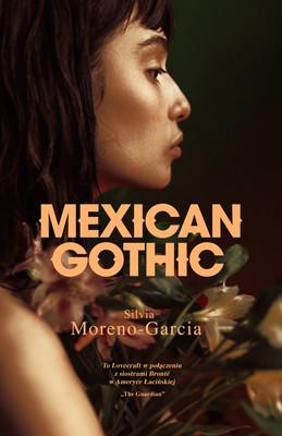 Silvia Moreno-Garcia - Mexican Gothic