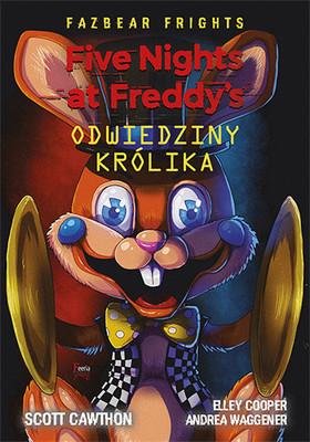 Scott Cawthon - Odwiedziny królika. Five Nights At Freddy's / Scott Cawthon - FAZBEAR FRIGHTS #5: BUNNY CALL