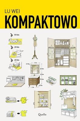Lu Wei - Kompaktowo. Jak urządzić małe mieszkanie