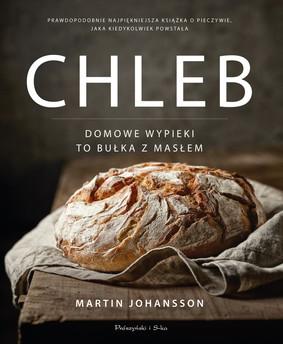 Martin Johansson - Chleb. Domowe wypieki to bułka z masłem