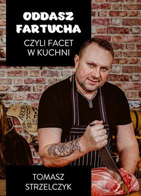 Tomasz Strzelczyk - Oddasz fartucha