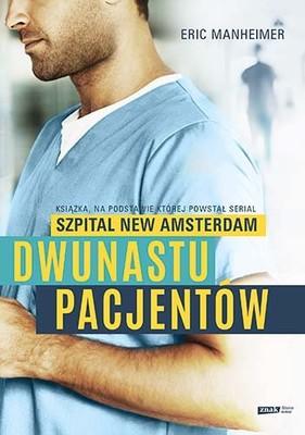 Eric Manheimer - Dwunastu pacjentów. Książka na podstawie której powstał serial