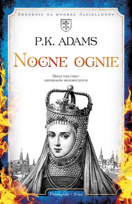 P.K. Adams - Nocne ognie. Tom 2