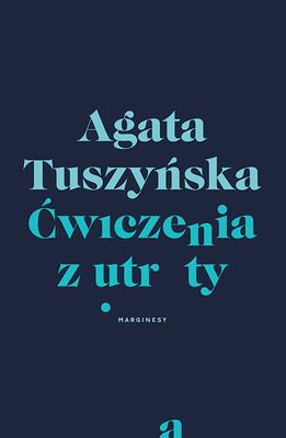 Agata Tuszyńska - Ćwiczenia z utraty