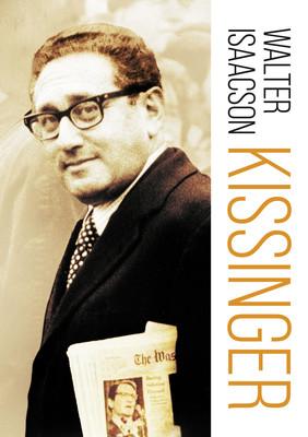 Walter Isaacson - Kissinger / Walter Isaacson - Kissinger: A Biography
